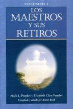 los maestros y sus retiros i mark l. prophet 9781609881962