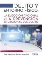delito y entorno físico (ebook) jose francisco sanchez gonzalez 9781635038262