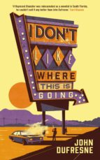 i don't like where this is going (ebook)-john dufresne-9781782830962