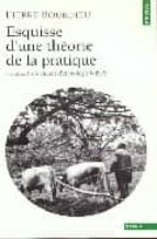 esquisse d une theorie de la practique pierre bourdieu 9782020392662