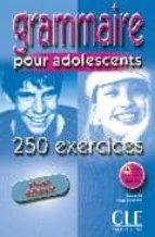 grammaire pour adolescents: 250 execises (niveau debutant) nathalie bie philippe santinan 9782090335262
