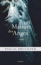 la maison des anges-pascal bruckner-9782246800262