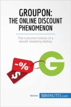 groupon, the online discount phenomenon (ebook)- 50minutes.com-9782808002462
