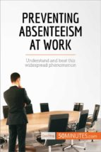 preventing absenteeism at work (ebook)  50minutes.com 9782808004862