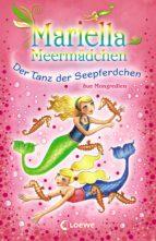 mariella meermädchen 7 - der tanz der seepferdchen (ebook)-sue mongredien-9783732011162