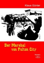 der marshal von fulton city (ebook) 9783845924762