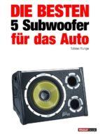 die besten 5 subwoofer für das auto (ebook) tobias runge elmar michels 9783943830262