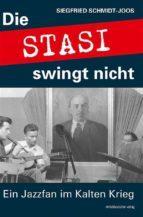 die stasi swingt nicht (ebook) siegfried schmidt 9783954628162