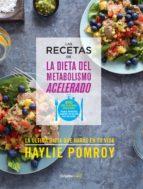 las recetas de la dieta del metabolismo acelerado (colección vital) (ebook)-haylie pomroy-9786073130462