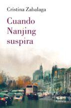 cuando nanjing suspira (ebook)-cristina zabalaga-9786073152662