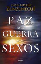 paz en la guerra de los sexos (ebook)-juan miguel zunzunegui-9786073163262