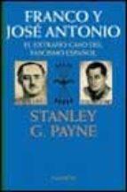 franco y jose antonio: el extraño caso del fascismo español (3ª e d.)-stanley g. payne-9788408022862