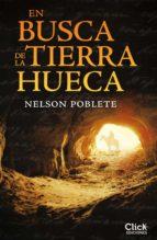 en busca de la tierra hueca (ebook)-nelson poblete-9788408125662