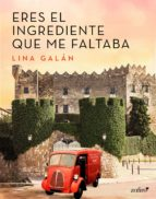 eres el ingrediente que me faltaba (ebook)-lina galan-9788408177562