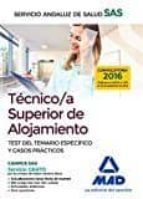 técnico/a superior de alojamiento del servicio andaluz de salud. test del temario específico y casos prácticos-9788414205662
