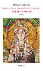 historia de la decadencia y caída del imperio romano. tomo i (ebook)-edward gibbon-9788415427162