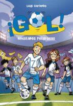 ¡gol! 19: amistades peligrosas-luigi garlando-9788415580362