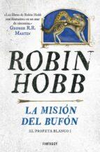 la mision del bufon (saga el reino de los vetulus 7 / trilogia el profeta blanco 1)-robin hobb-9788415831662