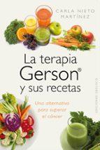 la terapia gerson y sus recetas carla nieto martinez 9788415968962