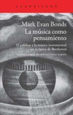 la musica como pensamiento mark evan bonds 9788416011162