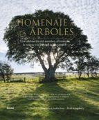 homenaje a los arboles: una celebracion del asombro, el misterio, la belleza y la utilidad de los arboles noel kingsbury andrea jones 9788416138562