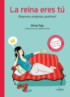 queen attitude: ¡ imponte, aceptate, quierete!-olivia toja-9788416177462