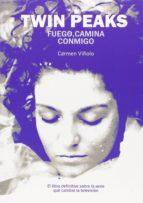 twin peaks: fuego, camina conmigo-carmen viñolo-9788416229062