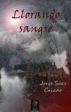 llorando sangre-jorge saez-9788416412662