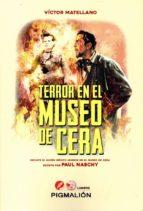 terror en el museo de cera-victor matellano-9788416447862