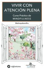vivir con atencion plena (curso practico de minddfulness)-9788416574162