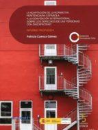 la adaptacion de la normativa penitenciaria española a la convencion internacional sobre los derechos de las personas con  discapacidad patricia cuenca gomez 9788416668762