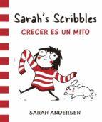 SARAH S SCRIBBLES 1: CRECER ES UN MITO