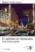 el petróleo en venezuela (ebook) rafael arraiz lucca 9788416687862