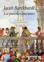 los pintores venecianos jacob burckhardt 9788416868162