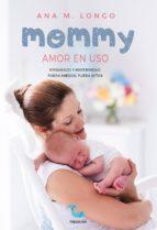 mommy amor en uso. embarazo y maternidad. fuera miedos, fuera mitos (ebook)-ana m. longo-9788416882762