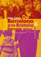 de barcelona a la bretaña francesa (2ª ed.)-luisa carnes-9788416981762