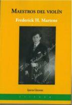 maestros del violin frederick h martens 9788417182762