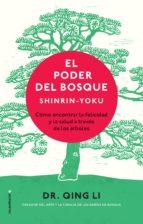 el poder del bosque:  shinrin-yoku: como encontrar la felicidad y la salud traves de los arboles-li qing-9788417305062