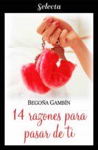 14 razones para pasar de ti (mujeres únicas 2) (ebook) begoña gambin 9788417610562