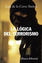 la logica del terrorismo-luis de la corte ibañez-9788420648262
