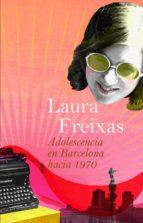 adolescencia en barcelona hacia 1970-laura freixas-9788423339662
