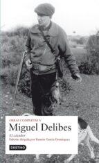 obras completas miguel delibes: el cazador miguel delibes 9788423341962