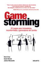 gamestorming: 83 juegos para innovadores, inconformistas y genera dores del cambio-dave gray-sunni brown-9788423409662