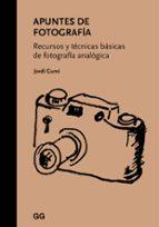 apuntes de fotografia: recursos y tecnicas basicas de fotografia analogica jordi gumi i cardona 9788425229862