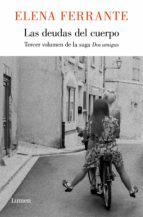 las deudas del cuerpo (dos amigas 3) (ebook)-elena ferrante-9788426401762