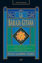 la baraja gitana: descubra su destino con el antiguo sistema de a divinacion de los gitanos rusos-svetlana alexandrovna touchkoff-9788427033962