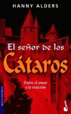 el señor de los cataros: entre el amor y la traicion-hanny alders-9788427034662