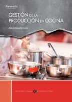 gestion de la produccion en cocina-roberto gonzalez castro-9788428327862