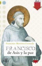 francisco de asís y la paz (ebook- epub) (ebook)-francisco martinez fresneda-9788428826662