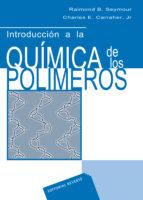 introduccion a la quimica de los polimeros raymond b. seymour charles e. carraher 9788429179262